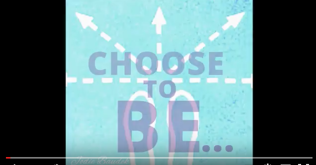 Choose To Be…