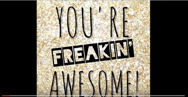 You're Freakin Awesome!
