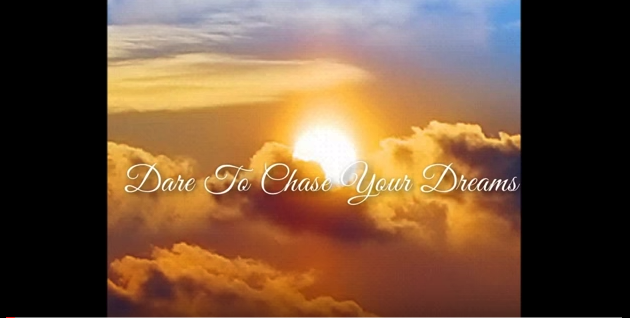 Dare To Chase Your Dreams