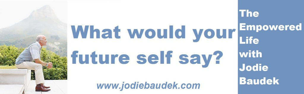 What Would Your Future Self Say Jodie Baudek