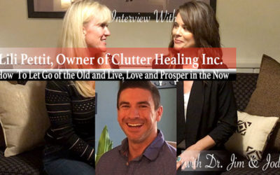 How To Let Go Of The Old | Interview with Lili Pettit, Owner of Clutter Healing Inc.